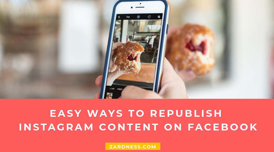 Easy Ways to Republish Instagram Content on Facebook