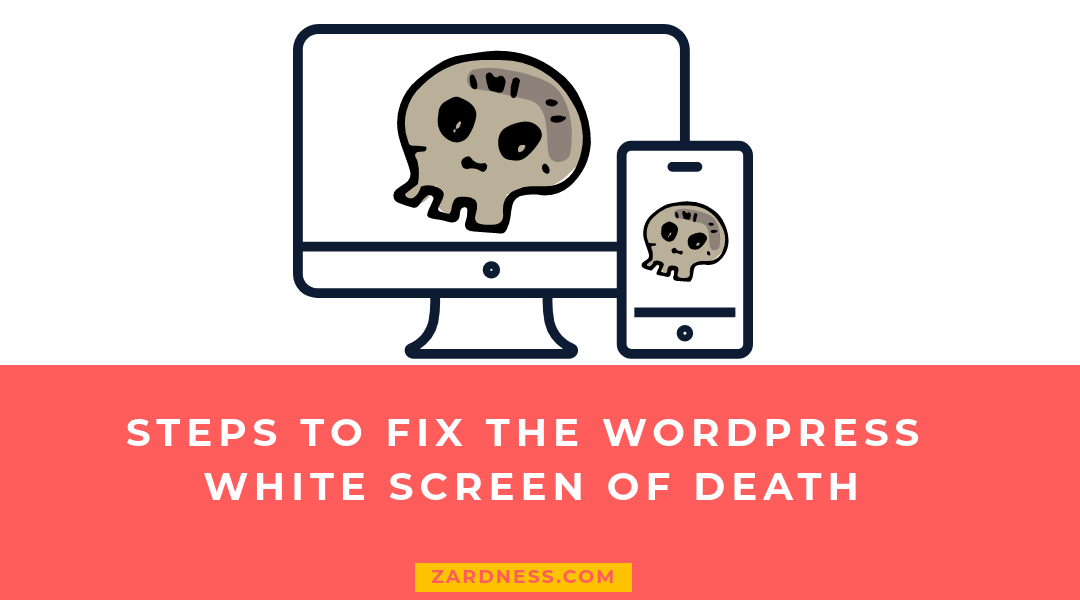 Steps to Fix the WordPress White Screen of Death